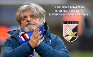 Il Palermo verso la Serie D poi può ripartire con Ferrero: l