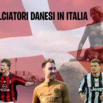 calciatori danesi in Italia